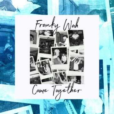Franky-Wah-Come-Together